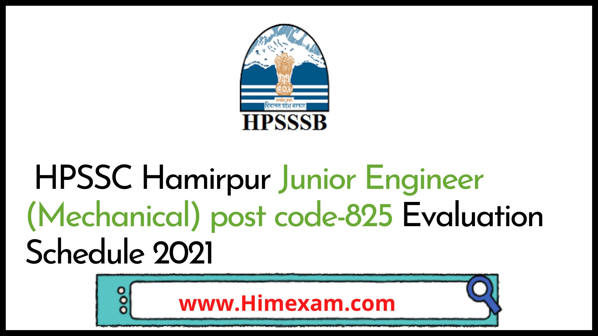 HPSSC J.E. (Mechanical) post code-825 Evaluation Schedule 2021