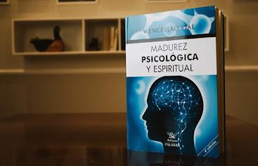 Recensión al libro Madurez psicológica y espiritual, editorial Palabra, Wenceslao Vial, cuestiones de psicología, psiquiatría y vida espiritual, sexualidad humana y salud mental