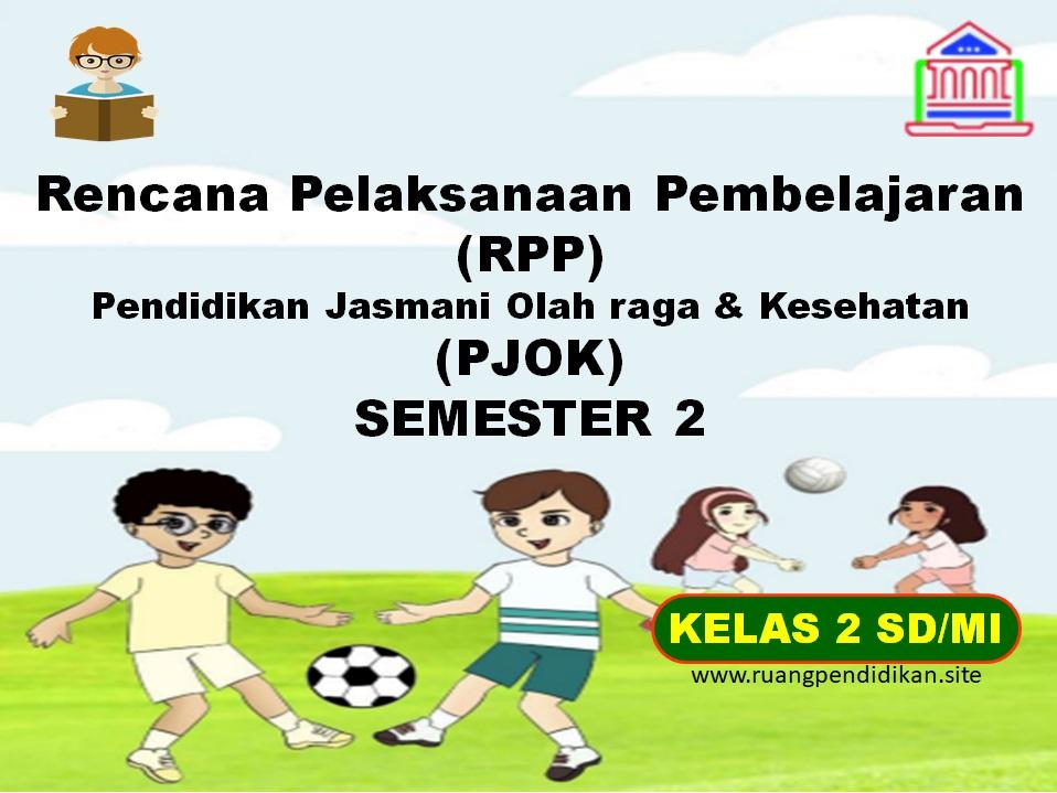 RPP 1 Lembar PJOK Semester 2 Kelas 2 SD/MI