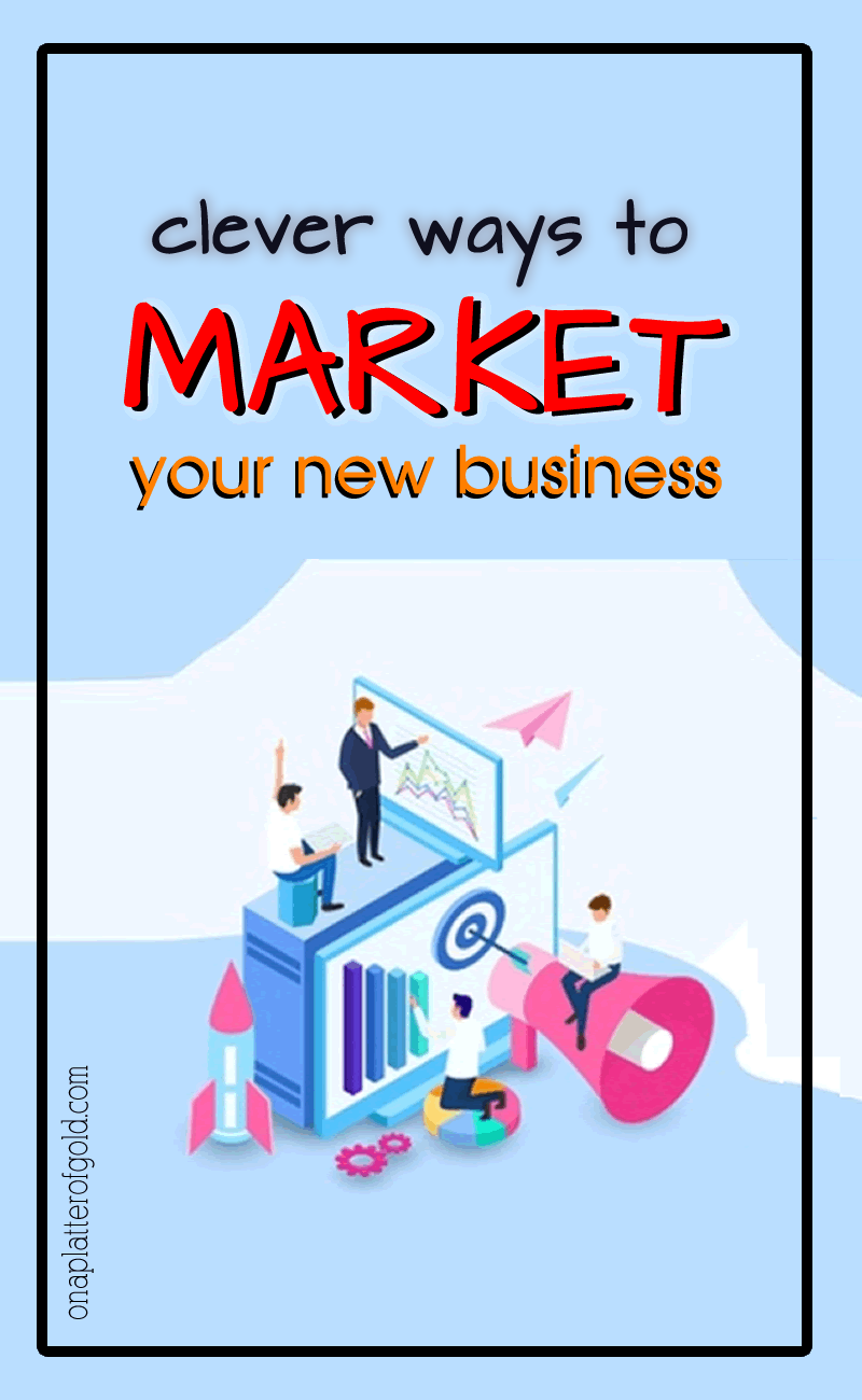 Clever Ways To Market Your New Business