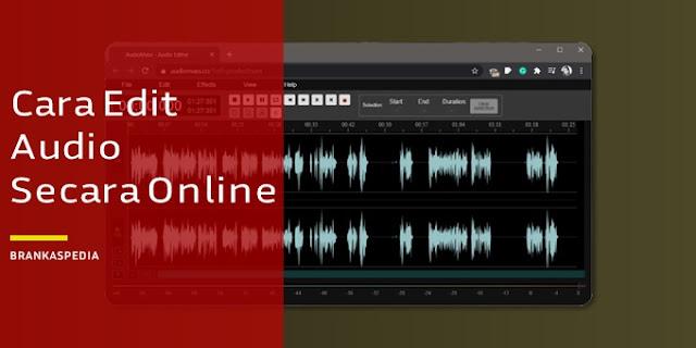 Cara Edit Audio Secara Online Gratis