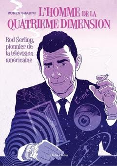 """couverture de """"L'homme de la quatrième dimension - Rod Serling, le pionnier de la télévision américaine"""" par Koren Shadmi chez La boite à bulles"""