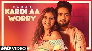 Checkout Sahaz new song Kardi aa worry lyrics penned by Abhinav Lahoria