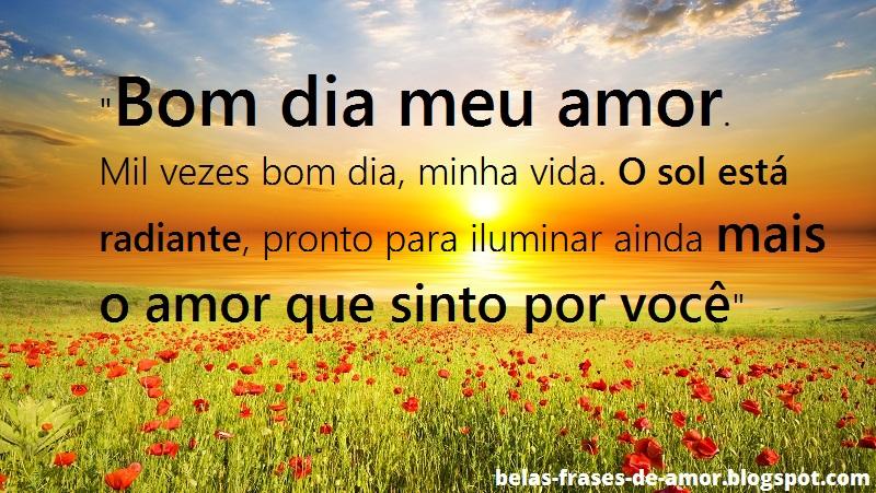 Belas Frases De Amor Bom Dia Meu Amor Mil Vezes Bom Dia Minha