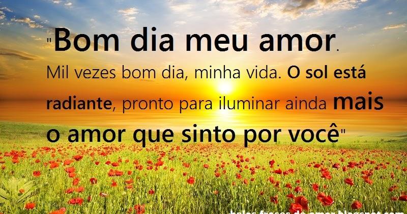 """Belas Frases De Amor: """"Bom Dia Meu Amor. Mil Vezes Bom Dia"""