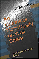 An Unethical Monstrosity on Wall Street: The Case of JPMorgan Chase