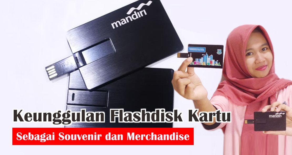 Keunggulan Menjadikan Flashdisk Kartu Sebagai Souvenir dan Merchandise