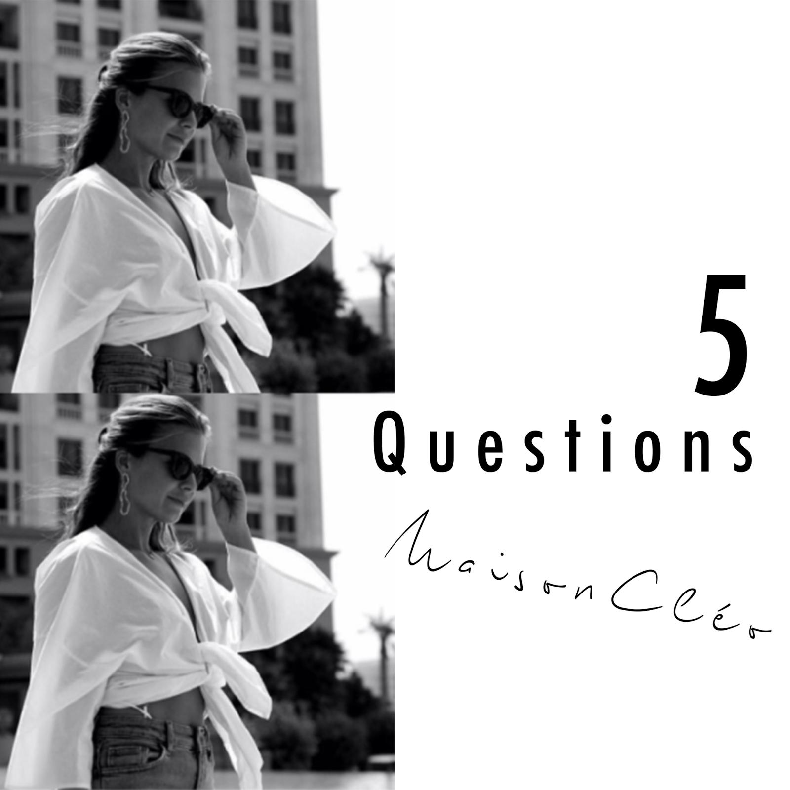5 QUESTIONS : MAISON CLÉO