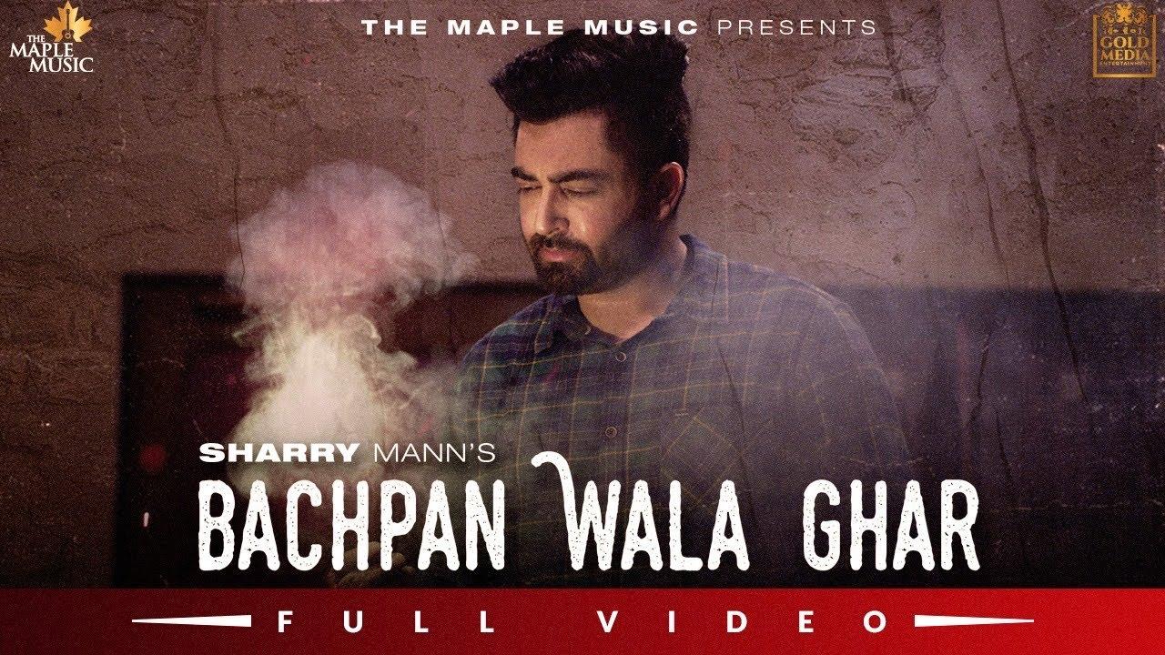 Bachpan Wala Ghar Lyrics Sharry Maan