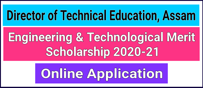 DTE Assam – Engineering & Technological Merit Scholarship 2020