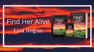 Find Her Alive ~ Lisa Regan