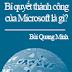 Bí Quyết Thành Công Của Microsoft Là Gì ? - Bùi Quang Minh