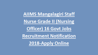 AIIMS Mangalagiri Staff Nurse Grade II (Nursing Officer) 16 Govt Jobs Recruitment Notification 2018-Apply Online