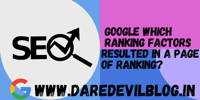 Google Which Ranking Factors Resulted in a Page of Ranking