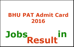 BHU PAT Admit Card 2016