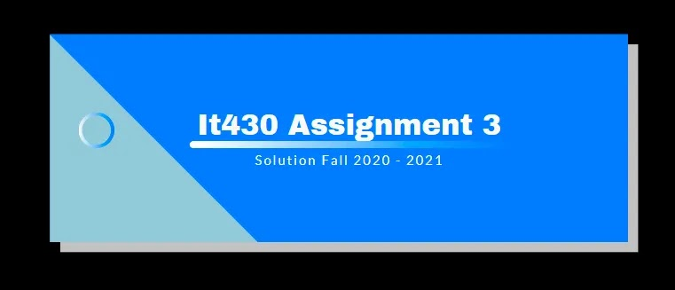 IT430 Assignment 3 Solution 2021