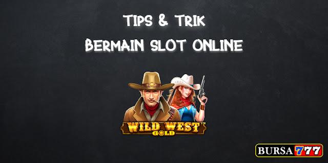 tips dan trik slot