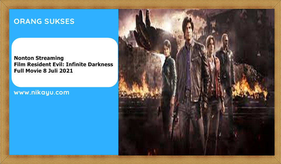 Link Download, Sinopsis, Nonton Streaming Film Resident Evil: Infinite Darkness Full Movie 8 Juli 2021