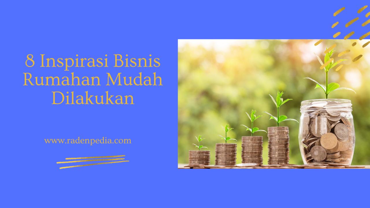 8 Inspirasi Bisnis Rumahan Mudah dilakukan - www.radenpedia.com