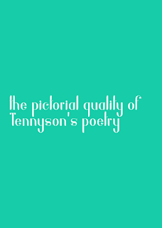 the pictorial quality of Tennyson's poetry