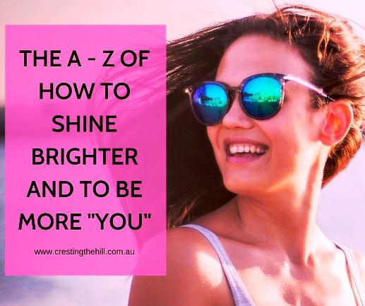 If you're feeling a little bit lost and wanting to reclaim some of your mojo and a little more positivity - here's my A to Z of ways to shine your light and be all you were meant to be. #inspiration