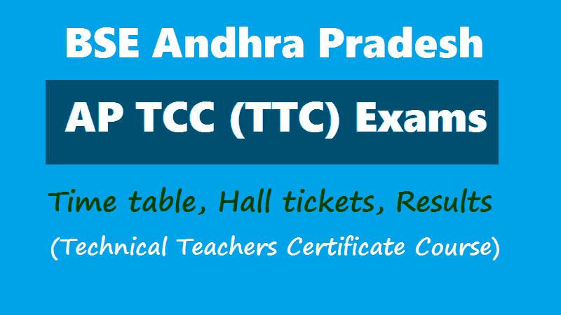Ap Tcc Ttc Exams Time Table Hall Tickets Results Technical