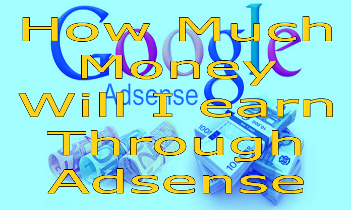 How Much Money Will I earn Through Adsense?