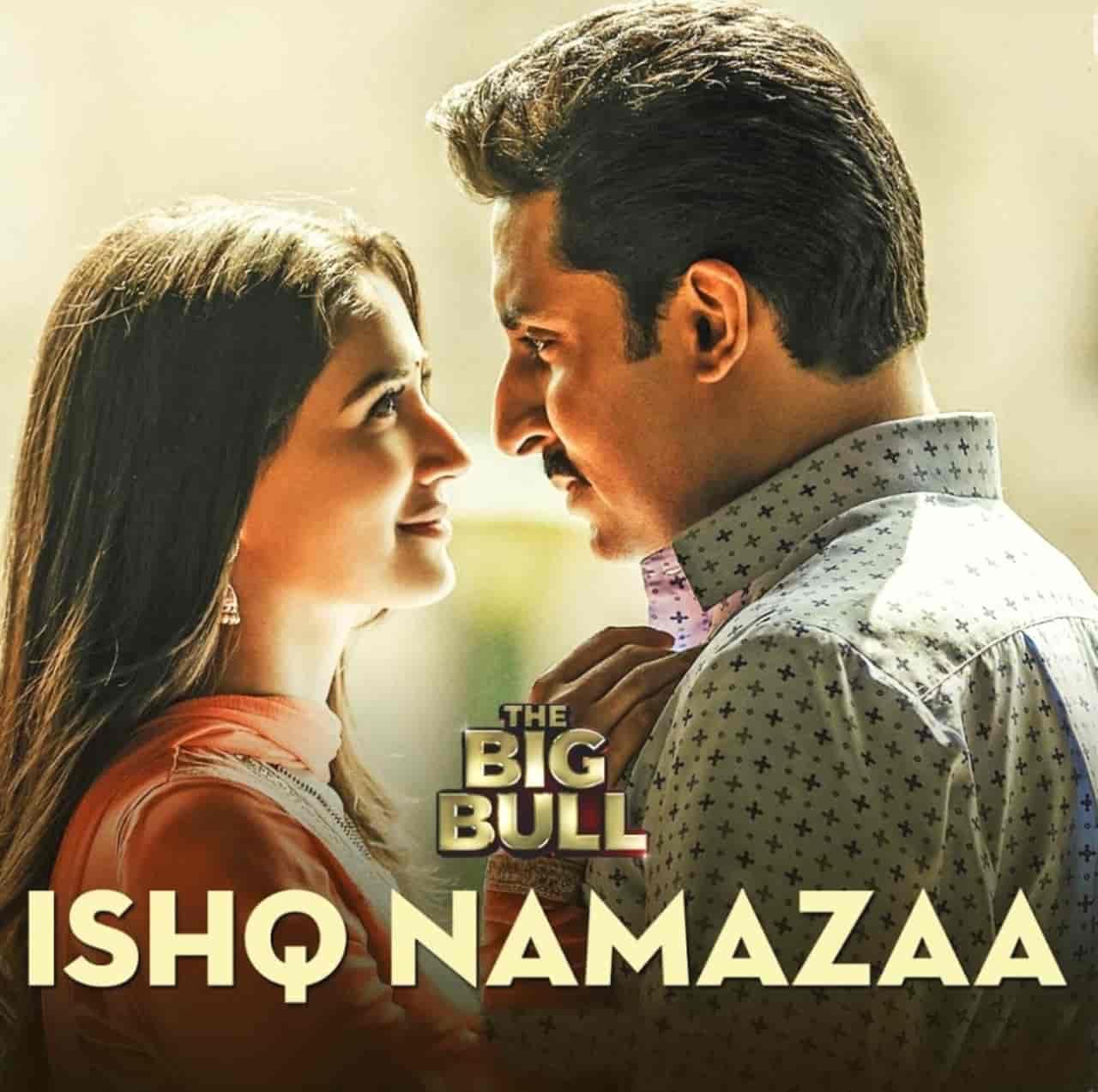 Ishq Namazaa Song Lyrics The Big Bull