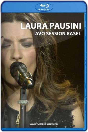 Laura Pausini AVO Session Live In Basel (2011) HD 720p