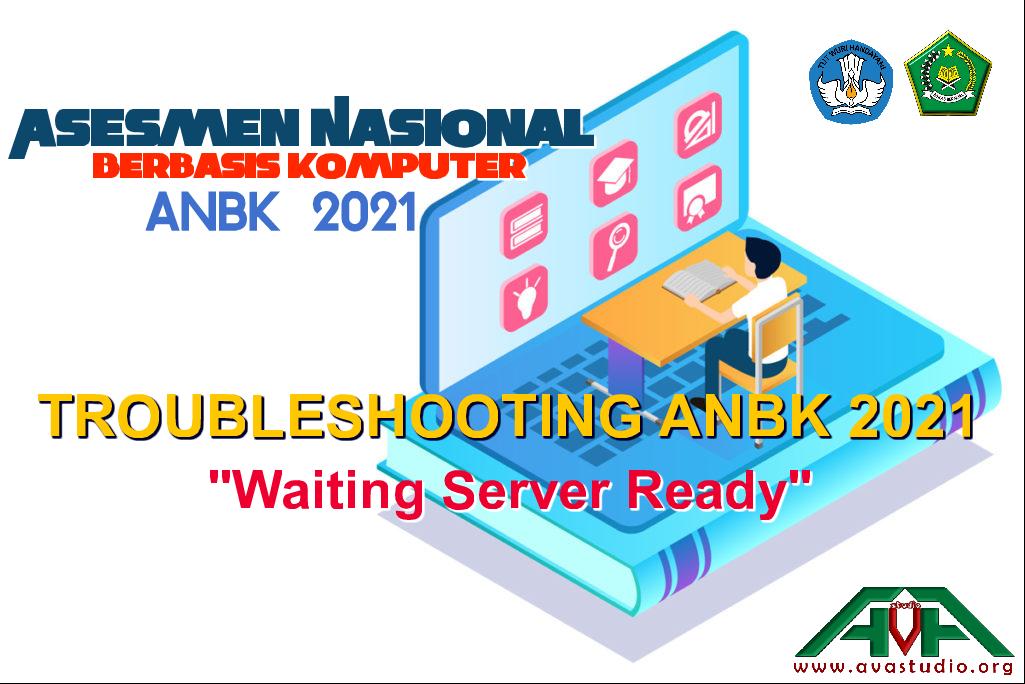 "ANBK 2021 - Solusi Error ""Waiting Server Ready"""