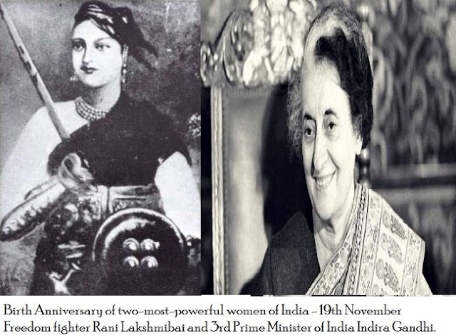 Birth Anniversary of Indira Gandhi and Rani Lakshmibai 19 November