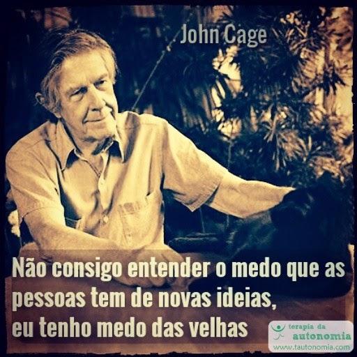 John Cage - Eu tenho medo das velhas ideias