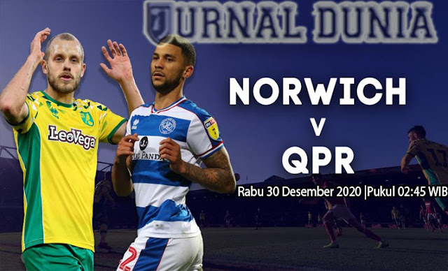 Prediksi Norwich City vs Queens Park Rangers , Rabu 30 Desember 2020 Pukul 02.45 WIB
