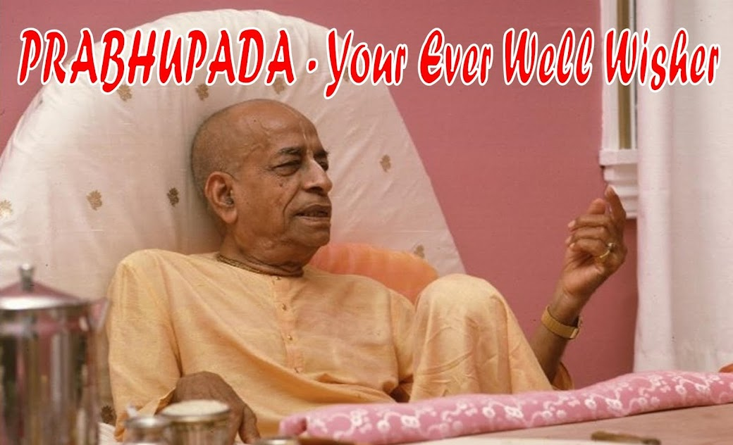 Prabhupada Your Ever Well Wisher