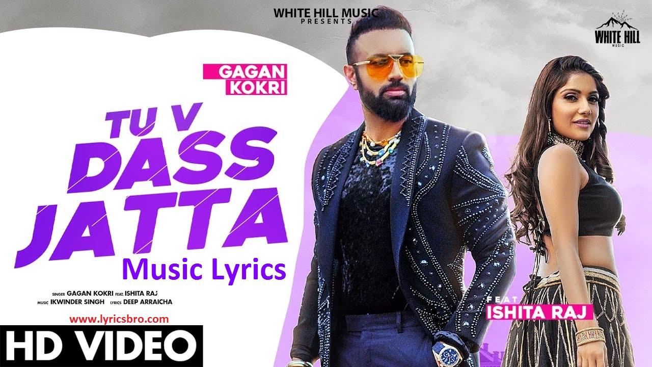 tu-v-dass-jatta-song-lyrics, gagan-kokri, Punajabi-Song, White-Hill-Music