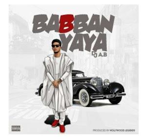 DJ AB  New  track  babban yaya