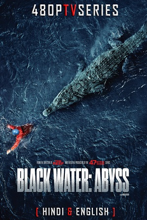 Black Water: Abyss (2020) Full Hindi Dual Audio Movie Download 480p 720p Web-DL