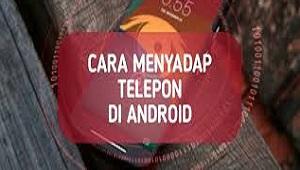 Cara Menyadap Telepon