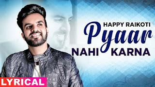 Pyar ni karna Lyrics by happy raikoti