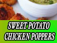 SWEET POTATO CHICKEN POPPERS