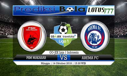 PREDIKSI PSM MAKASAR VS AREMA FC 14 OKTOBER 2018