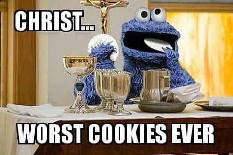 Christ, worst cookies ever funny cookie monster meme