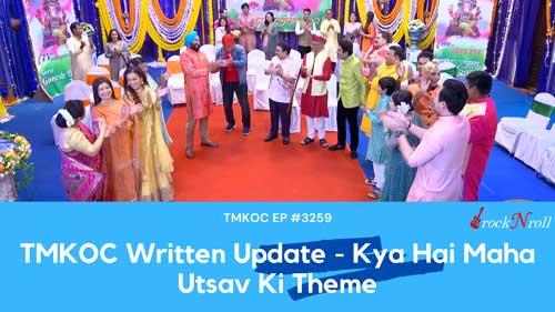 TMKOC-Written-Update-Kya-Hai-Maha-Utsav-Ki-Theme-EP-3259