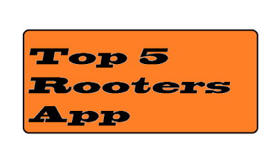 Top 5 Rooters for Android