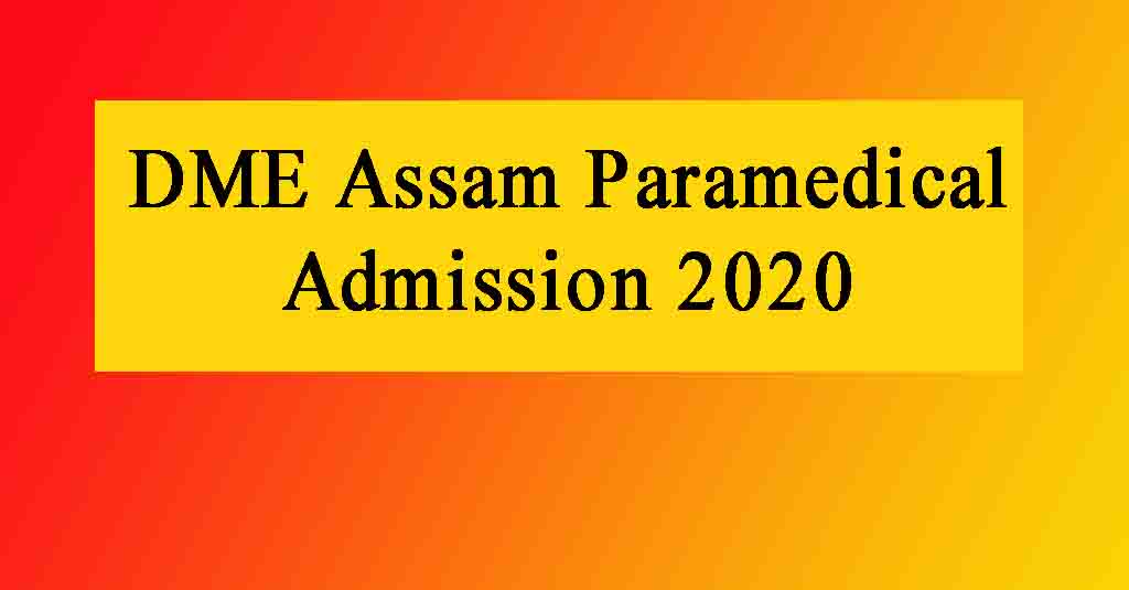 DME Assam Paramedical Admission 2020 – Check Counselling Schedule