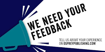 We Need Your Feedback from Osprey Publishing Ltd