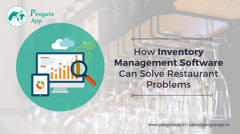 How Inventory Management Software Can Solve Restaurant Problems