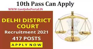 Delhi District Courts Recruitment 2021 / Govt Jobs for 417 Peon in Delhi