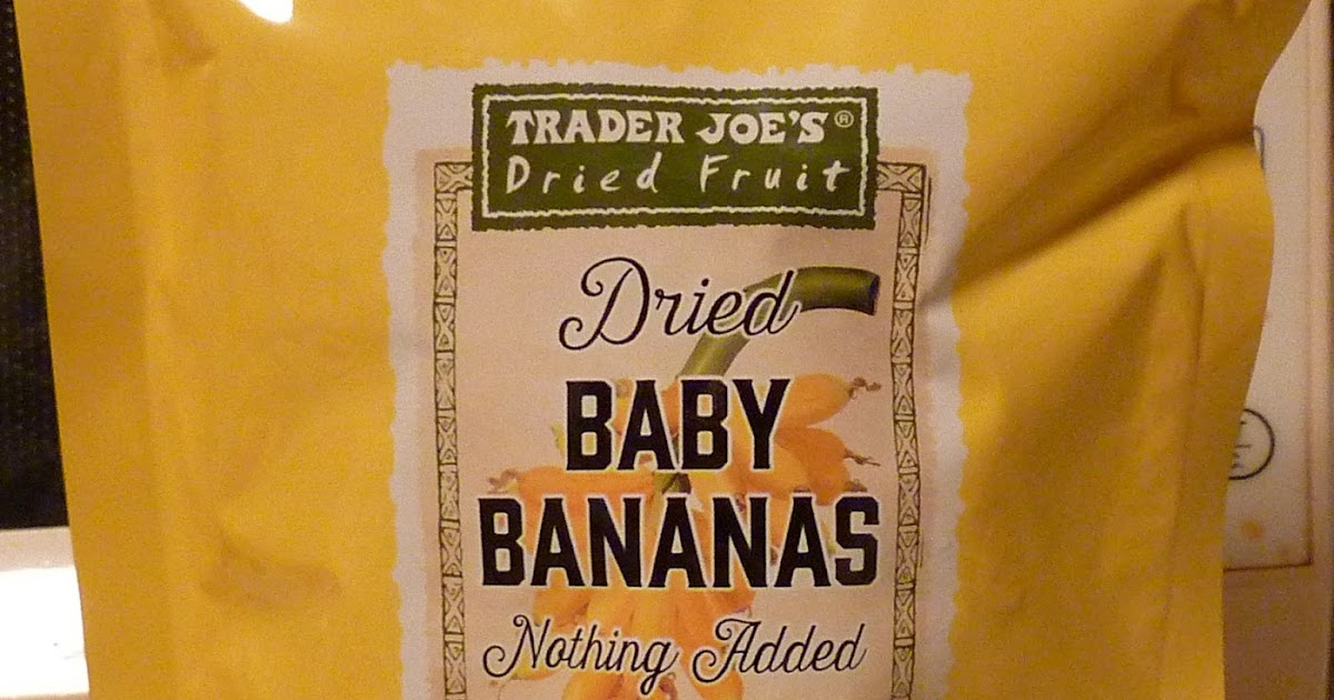 What S Good At Trader Joe S Trader Joe S Dried Baby Bananas