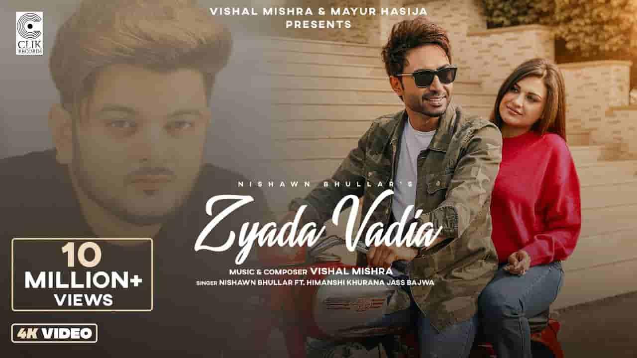 ज़्यादा वदिया Zyada vadia lyrics in Hindi Nishawn Bhullar Punjabi Song